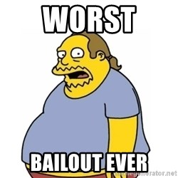 Comic Book Guy Worst Ever - Worst  bailout ever