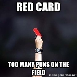 red card asshole - red card too many puns on the field