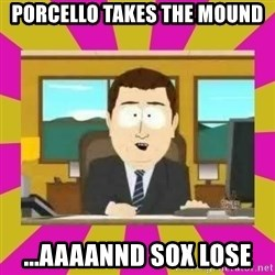 annd its gone - Porcello takes the mound ...aaaannd Sox lose