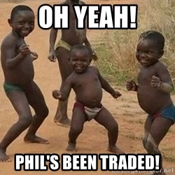 Dancing african boy - OH YEAH! Phil's been traded!
