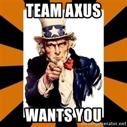 Uncle sam wants you! - team axus wants you