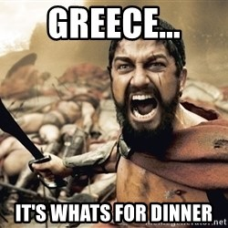 Esparta - Greece... it's whats for dinner