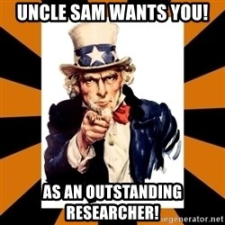 Uncle sam wants you! - Uncle Sam wants you! As an Outstanding Researcher!