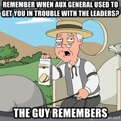Pepperidge farm remembers 1 - Remember when AUX General used to get you in trouble with the leaders? The Guy remembers
