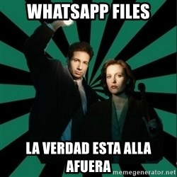 "Typical fans ""The X-files"" - WhatsApp Files La Verdad esta Alla afuera"