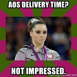 Kayla Maroney - AOS Delivery Time? Not Impressed.