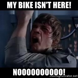 Luke skywalker nooooooo - My bike isn't here! Noooooooooo!