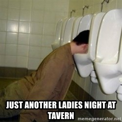 drunk meme -  just another ladies night at tavern