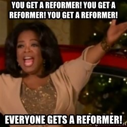 The Giving Oprah - You get a reformer! You get a reformer! You get a reformer! EVERYONE gets a reformer!