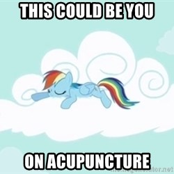 Rainbow Dash Cloud - This could be you On Acupuncture