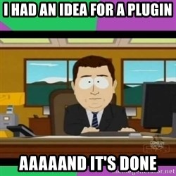 south park it's gone - I had an idea for a plugin aaaaand it's done