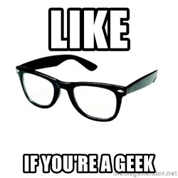 hipster glasses - Like If you're a geek