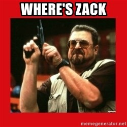 Angry Walter With Gun - where's zack
