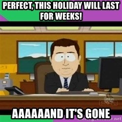 south park it's gone - perfect, this holiday will last for weeks! aaaaaand it's gone
