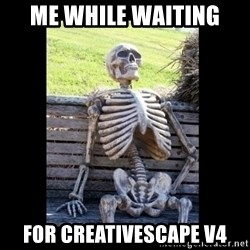 Still Waiting - me while waiting  for creativescape v4