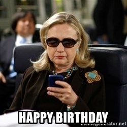 Hillary Clinton Texting -  Happy Birthday