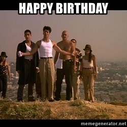 Blood in blood out - happy birthday
