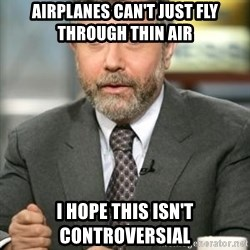 Krugman - Airplanes can't just fly through thin air I hope this isn't controversial