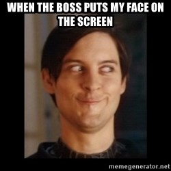 Toby Maguire trollface - when the boss puts my face on the screen