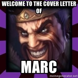 Draven - Welcome to the Cover Letter of MARC