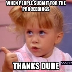 thumbs up - When people submit for the Proceedings Thanks Dude