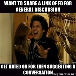 fuck me right jonah hill - want to share a link of fb for general discussion  get hated on for even suggesting a conversation