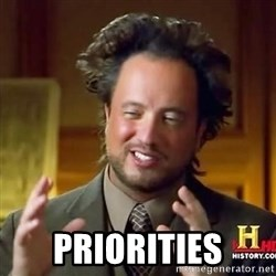 Ancient Aliens Guy11 -  priorities