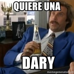 well that escalated quickly  - quiere una   dary