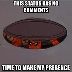 Spiderman in Sewer - This status has no comments Time to make my presence