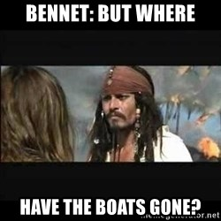 But why is the rum gone - Bennet: But where have the boats gone?