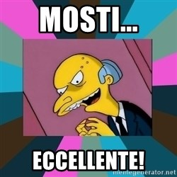 Mr. Burns - MOSTI... ECCELLENTE!