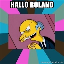 Mr. Burns - Hallo Roland
