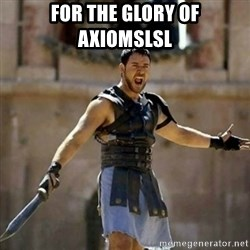 GLADIATOR - For the glory of AxiomSLSL