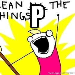 clean all the things - p