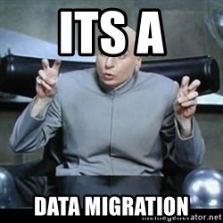 dr. evil quotation marks - its a data migration