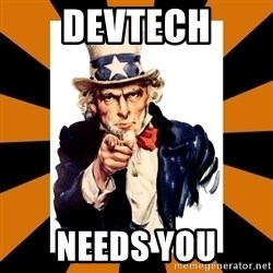 Uncle sam wants you! - devtech needs you