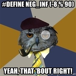 Art Professor Owl - #define NEG_INF (-8 % 90) Yeah, that 'bout right!