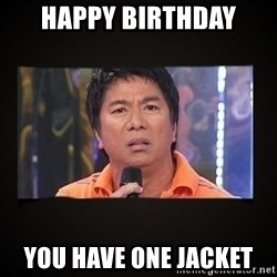 Willie Revillame me - Happy Birthday You have one jacket