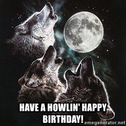 Lone Wolf Pack -  Have a howlin' happy birthday!