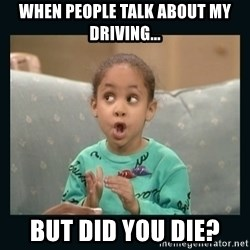 Raven Symone - WHEN PEOPLE TALK ABOUT MY DRIVING... BUT DID YOU DIE?