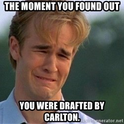 Crying Man - The moment you found out you were drafted by Carlton.