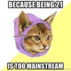 Hipster Cat - Because being 21  is too mainstream