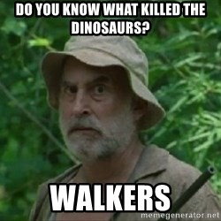 The Dale Face - Do you know what killed the dinosaurs? Walkers