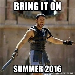 GLADIATOR - BRING IT ON SUMMER 2016