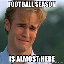 Crying Man - FOOTBALL SEASON  IS ALMOST HERE