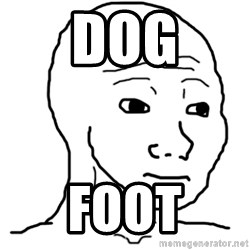That Feel Guy - dog foot