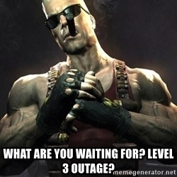 Duke Nukem Forever -  What are you waiting for? Level 3 outage?