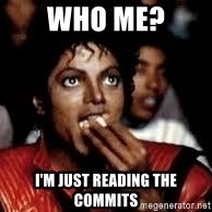 micheal jackson at the movies - who me? I'm just reading the commits
