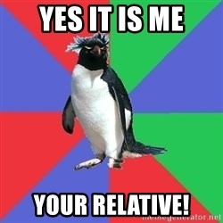 Comic Book Addict Penguin - YES IT IS ME YOUR RELATIVE!