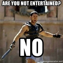 GLADIATOR - Are You Not Entertained? No